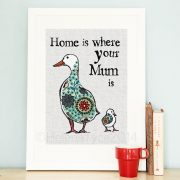 Home is where your mum is art print