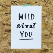 'Wild about You' - A5 unframed print