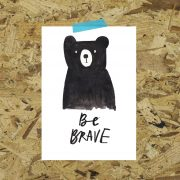 ' Be Brave ' unframed A4 print