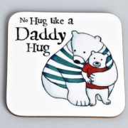 Daddy's hugs coaster