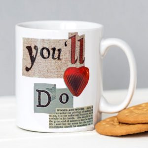 """""""You'll Do"""" Mug"""
