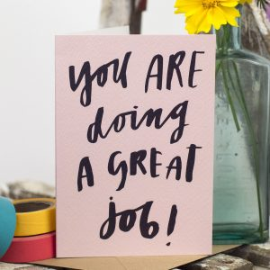 You are doing a great job - greeting card