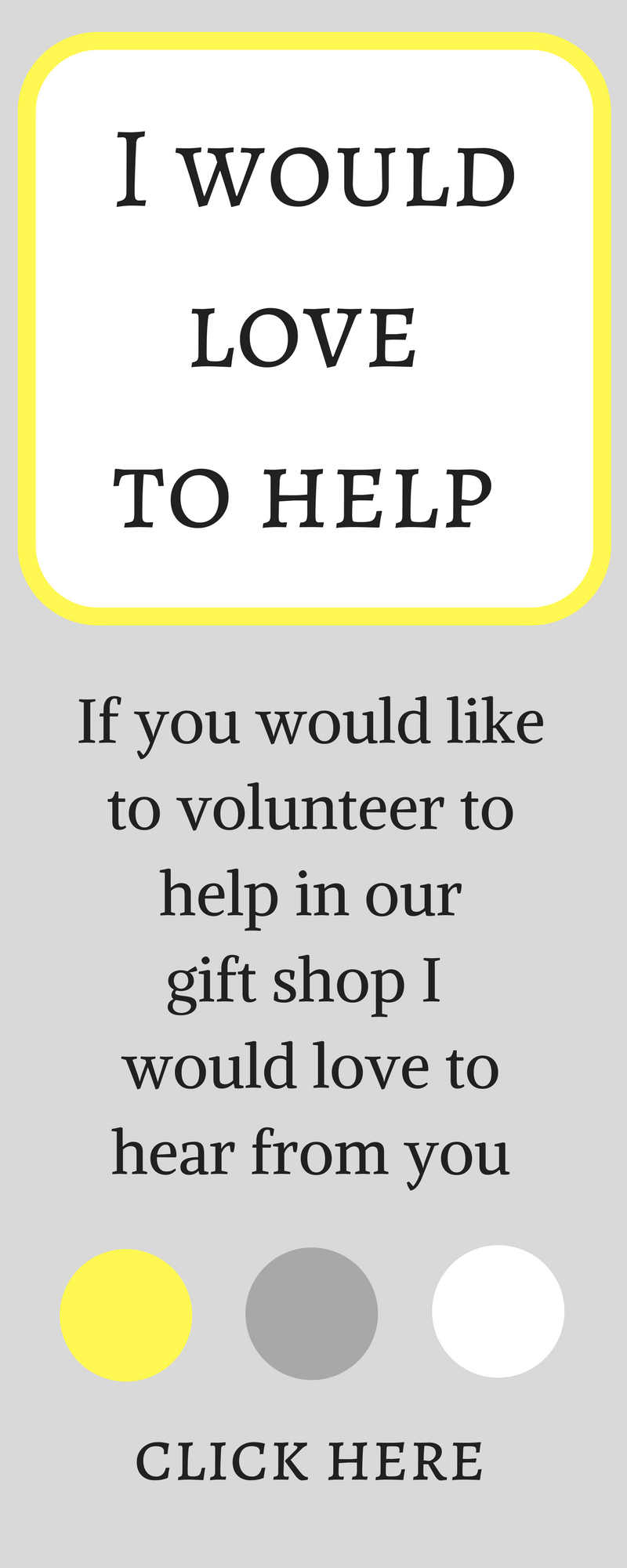 I would love to help in the gift shop