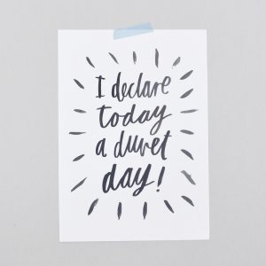I declare today a duvet day art print