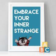 Embrace your inner strange - A4 print