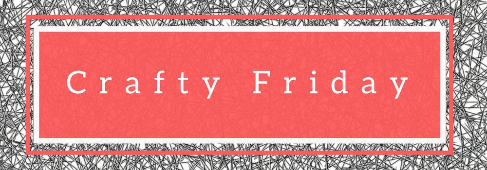 Crafty Friday