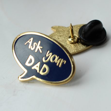 ask your dad pin badge